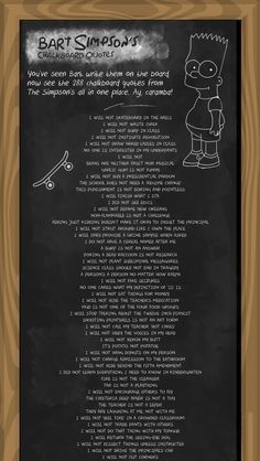 Here's every single thing Bart Simpson ever wrote on the chalkboard from the opening credits of The Simpsons · Great Job, Internet! Simpsons Quotes, The Simpsons, Bart Simpson Chalkboard, Homer Simpson Quotes, South Park Episodes, Simpson Tv, Candy Crush Saga, Opening Credits, Tv Land