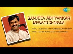 Sanjeev Abhayankar | Mewaati Gharana | Best Of Hindustani Classical Music Vocal Jukebox - http://music.tronnixx.com/uncategorized/sanjeev-abhayankar-mewaati-gharana-best-of-hindustani-classical-music-vocal-jukebox/