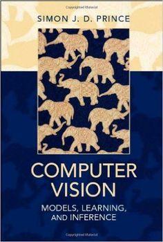 Computer vision : models, learning, and inference Prince, Simon J. D. Cambridge : Cambridge University Press, 2012 Novedades Diciembre 2016