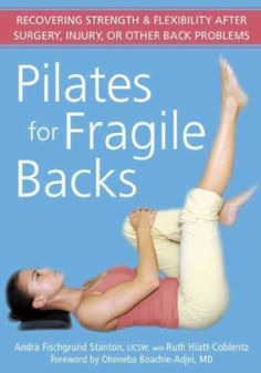 Pilates for Fragile Backs - These exercises modify traditional Pilates routines to accommodate partially immobilized spines, making this routine safe and effective therapy for your fragile back. The exercises are designed to not compromise a spinal fusion. Instead, they will do what Pilates exercises do best-stretch, strengthen, and tone the trunk with precise positioning and movement, while avoiding potentially dangerous repetition and overexertion.