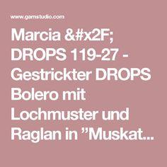 """Marcia / DROPS 119-27 - Gestrickter DROPS Bolero mit Lochmuster und Raglan in """"Muskat"""". Grösse XS/S bis XXXL  DROPS design: Modell Nr. R-562    - Kostenlose Anleitungen von DROPS Design"""