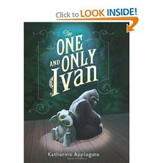 The One and Only Ivan by Katherine Applegate - Fiction Gr. 4-7 Starred Reviews from Bulletin of the Center for Children's Books, Kirkus, School Library Journal - Kirkus Reviews Best Children's Books