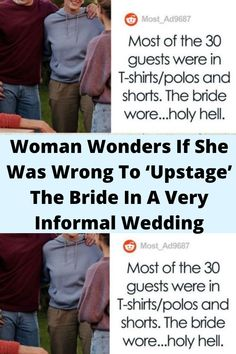 #Woman #Wonders If She Was Wrong To '#Upstage' The Bride In A Very I#nformal #Wedding