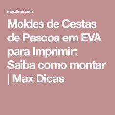 Moldes de Cestas de Pascoa em EVA para Imprimir: Saiba como montar | Max Dicas