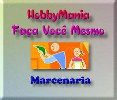 HobbyMania 04 - Marcenaria; Veja em detalhes neste site http://www.mpsnet.net/1/22.html
