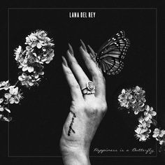 Lana Del Rey #Happiness_is_a_Butterfly