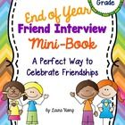 This mini-book is the perfect end of the year activity to celebrate the friendships and memories that are created throughout the year. Students interview their classmates. Two options.