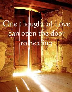 One thought of Love can open the door to healing