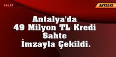 Antalyada 49 Milyon Kredi Sahte İmzayla Çekildi.