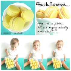 French macarons...very cute in photos, but can anyone actually make these?!?? A random post by PostalThreads about the motivation behind successfully making French macarons in my own kitchen.