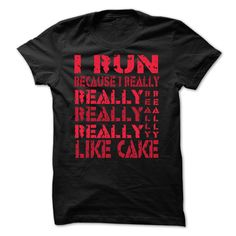 I Run Because I Really Like Cake T-Shirts, Hoodies. Get It Now!