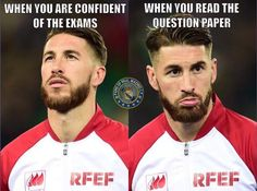 When you're feeling good about the exams vs. when you read the first question. Sergio Ramos.