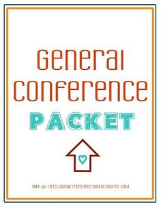 General Conference Ideas as well as a free printable packet