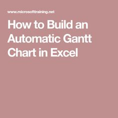 How to Build an Automatic Gantt Chart in Excel