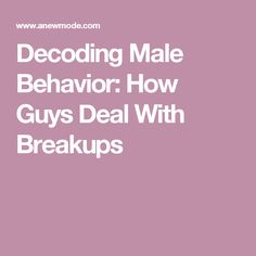 guys deal with breakups