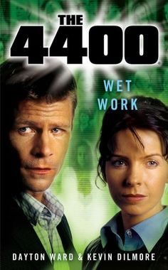 Wet Work (The 4400) by Dayton Ward (It's expensive, so we keep watching to see if it goes below $25)