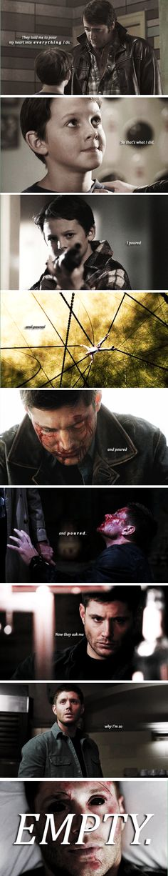 Why I'm so empty — Dean Winchester