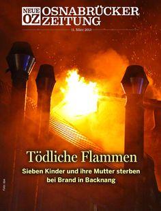 Am Montag, 11. März, ist die Feuerkatastrophe im schwäbischen Backnang mit acht Toten türkischer Herkunft das Cover-Thema unserer App. Weitere Infos über die App gibt es hier: www.noz.de/digitalabo