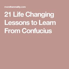 21 Life Changing Lessons to Learn From Confucius