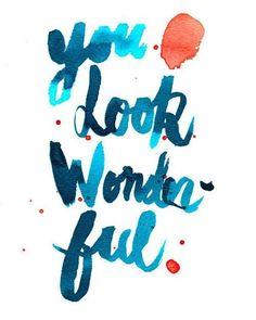 you look wonderful tonight   <3