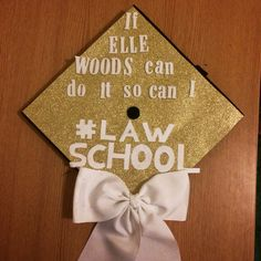 Undergraduate graduation cap, next stop law school. Funny but still cute & loving the legally blonde reference