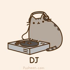 Yaaaaaaaaaaaaaaaaaaaaaaaaaaaaaaaaaaay! Play those tunes PUSHEEN