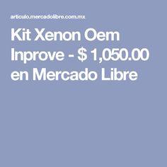 Kit Xenon Oem Inprove - $ 1,050.00 en Mercado Libre