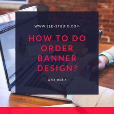 How to do order Banner Design from ELD Studio Instagram Banner, Twitter Banner, Facebook Banner, For Facebook, Instagram Posts, Social Media Banner, Social Media Design, Website Slider, Web Banner
