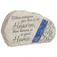 """Our """"Heaven in Your Home"""" memorial stone makes a wonderful tribute to express you condolences. The stunning stone is inscribed with this touching verse:   When someone you love is in heaven, then Heaven is in your Home.  Gift is ideal for man, woman or family.  Memorial stone can be placed in memorial garden, planter, patio or special place in the yard.  Whenever the recipient sees the memorial, they will be comforted by the heartfelt verse.  Send this meaningful gift today to express ..."""