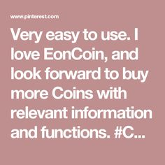 Very easy to use. I love EonCoin, and look forward to buy more Coins with relevant information and functions. #CoinPedia  http://coinpedia.org/currency/eoncoin