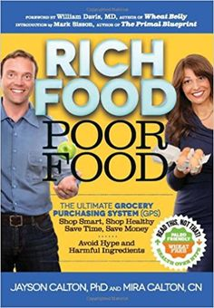 Rich Food Poor Food: The Ultimate Grocery Purchasing System (GPS): Mira Calton, Jayson Calton: 9780984755172: Books - Amazon.ca