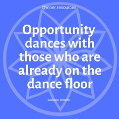 Importunity dances with those already on the dance floor! Yoga quotes Corporate Yoga www.2r.co.za Yoga Quotes, My Yoga, Inspirational Quotes, How To Get, Dance, Flooring, Life Coach Quotes, Dancing, Hardwood Floor
