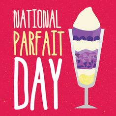 Celebrate it by grabbing your favorite Parfait and post on social media using #NationalParfaitDay