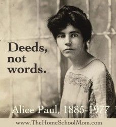 Alice Paul.... than you for fighting for my right to vote