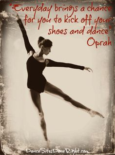 """Kick off your shoes and dance"" #Oprah #dance"