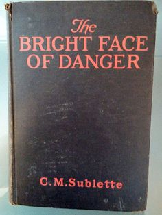 The Bright Face of Danger, A Tale, wherein are related the adventures of Captain Francis Havenell, of Hookset Hundred in Henrico County, Virginia, during the days of Bacon's Rebellion' -- C.M. Sublette, 1926.  2nd novel by the prize winning adventure novelist (first novel won the Boardman prize). Extensively researched and fast moving early plantation years in Virginia.