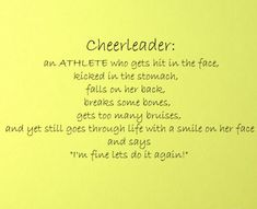 A great reminder of how tough cheerleaders are - this decal is only $74.99 from www.beautifulwalldecals.com! Great for the locker room, practice gym, or even your favorite cheerleader's bedroom wall!