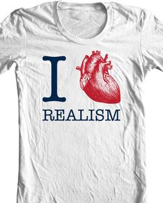 """""""I love realism"""" shirt by Chris Thornley"""