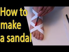 How to make a sandal tutorial -part 1 More
