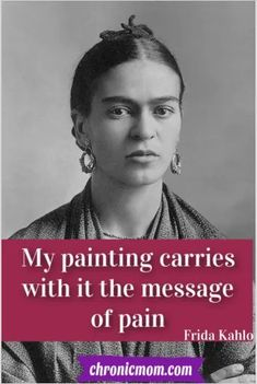Frida Kahlo lived with long term chronic pain. Her suffering is depicted in her art over and over again. Chronic Fatigue, Chronic Illness, Chronic Pain, Endometriosis, Fibromyalgia, Autoimmune Arthritis, Mental Health Issues, Invisible Illness, Women In History