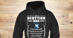 Scottish Man 5 Sweatshirt from LOVE SCOTLAND &lts  , a custom product made just for you by Teespring. With world-class production and customer support, your satisfaction is guaranteed. - I Am A Scottish Man I Was Born With My Heart On...
