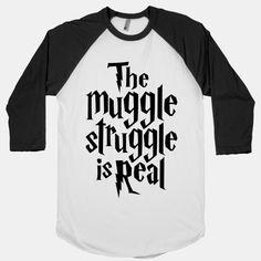 The Muggle Struggle Is Real | HUMAN | T-Shirts, Tanks, Sweatshirts and Hoodies