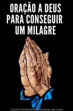 Oração a Deus - Para conseguir um milagre Body Care, Prayers, Quotes, Continue, Mantra, Reiki, Namaste, Healing, Spiritual Cleansing