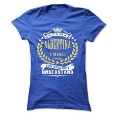 ALBERTINA .Its an ALBERTINA Thing You Wouldnt Understand - T Shirt, Hoodie, Hoodies, Year,Name, Birthday T Shirts, Hoodies. Check price ==► https://www.sunfrog.com/Names/ALBERTINA-Its-an-ALBERTINA-Thing-You-Wouldnt-Understand--T-Shirt-Hoodie-Hoodies-YearName-Birthday-Ladies.html?41382 $22.9
