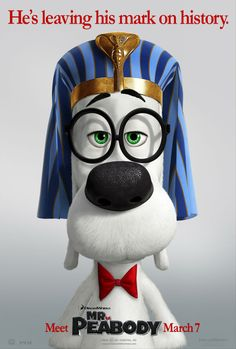DreamWorks Animations 'Mr. Peabody & Sherman' Poster - Mr. Peabody as an ancient Egyptian