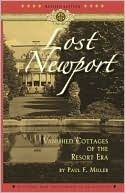 """""""Lost Newport"""" 2010 - Featuring more than 100 vintage views of cottages built from the early nineteenth century to the early twentieth century, this book recreates 50 summer houses, now lost, in an evocative guide that gives depth to any Newport experience. - Paul F. Miller, Curator of The Preservation Society of Newport County. If you're into history of Newport's mansions, this is a quick interesting read.  I'd like more detail but recommend, at least to increase your interest in days gone…"""