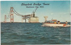 Postcard of the Mackinac Bridge under construction and Shepler's bridge tour boat at Mackinaw City, Michigan, Mackinac Island Ferry, Mackinac Island Michigan, Michigan Travel, Lake Michigan, Michigan Facts, Mackinaw City, Mackinac Bridge, Detroit Michigan, Northern Michigan