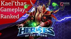 Heroes of the Storm - Kael'thas Ranked Gameplay (HotS Hero League)