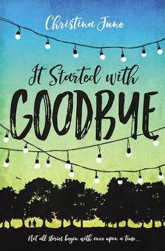 YA Highway: Cover Reveal + Giveaway: IT STARTED WITH GOODBYE by Christina June
