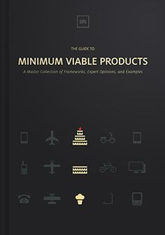 The Guide to Minimum Viable Products. Free E-book By UXPin